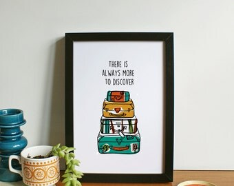 There is always more to discover A4 Print