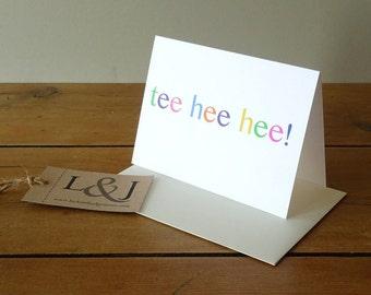Tee hee hee, friendship card, blank greeting card, best friend card, funny friendship, blank greeting cards, funny greeting card, blank card
