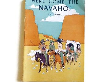 1953 Here Come the Navaho! A History of the Largest Tribe in the US
