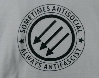 Sometimes Antisocial Always Antifascist Screen Print Hoodie Sizes S-5XL