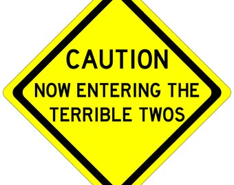 Caution - Terrible Twos Sign for Kids Room or Parties - Made in the USA