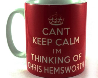 Can't Keep Calm I'm Thinking Of Chris Hemsworth Mug Cup Perfect Gift Present For Any Fan! Thor DC Comics