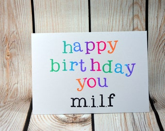 Happy birthday Milf- rude birthday card party supplies, card for her, best friend, sister, milf!