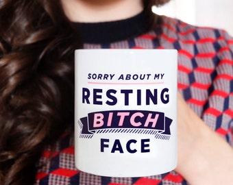 Funny Mug - Sorry About My Resting Bitch Face - funny mugs - ceramic mugs - coffee mugs - tea mugs - feminist mug - bitchy mug - bitchin mug
