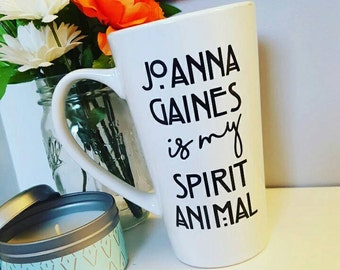 Fixer Upper Mug // Joanna Gaines is my Spirit Animal //  Chip Gaines // Fixer Upper Coffee Cup // Gifts under 15 // Designer Gift