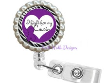 I Fight For My Cousin! Relay for Life Cancer Awareness Ribbon Retractable Reel ID Badge Holder - Teacher Student Nurse Doctor - 2.15