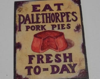 Eat Palethorpes Pork Pies Fresh Today Old Mini Metal Sign Fridge Magnet