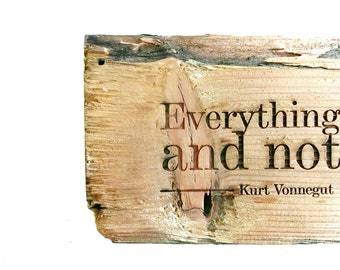 "Kurt Vonnegut ""Everything was beautiful and nothing hurt"" Slaughterhouse Five engraving"