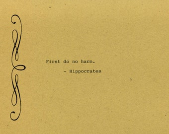 Hippocrates Quote Made on Typewriter  Art Quote Wall Art - First do no harm.