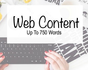 Web Content - 750 Words - Custom Copy - Writing Services - Business Tools