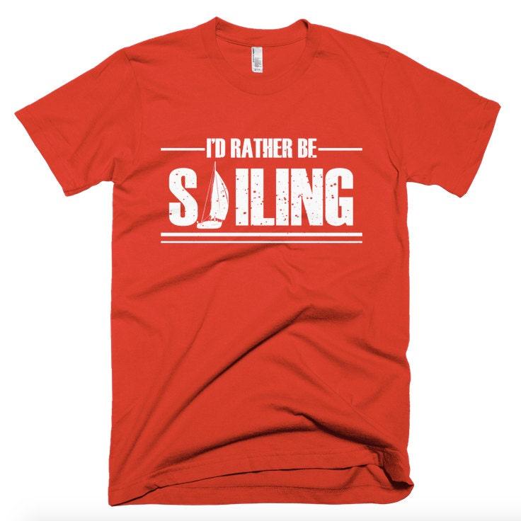 Men 39 s sailboat t shirt sailing t shirt sailboat tshirt for Life is good sailing t shirt
