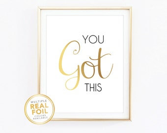 You got this, Real Foil Print, Silver foil, Home Decor, Wall Art, Inspirational Quote, Motivational, office decor