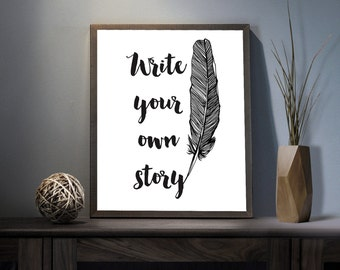 Write your own Story Digital Art Print - Inspirational You Life Wall Art, Motivational Your Story Art, Printable Bird Feather Typography