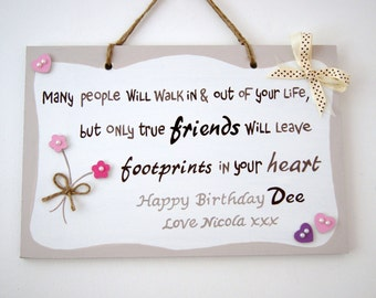 Friend Gift.Personalised Friend Plaque.Sign.Unique Friend Present.Best Friend.Friendship Plaque.True friends leave footprints in your heart.
