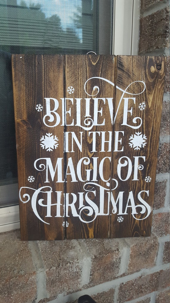 Believe In The Magic Of Christmas Christmas Sign Farmhouse