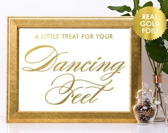 Treat for Your Dancing Feet Sign in REAL GOLD Foil / Dancing Shoes Sign / Wedding Flip Flop Sign / Reception Sign / REAL Gold Foil