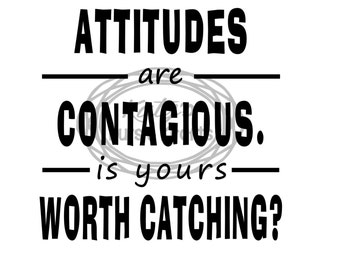 Attitudes are Contagious (DECAL ONLY)