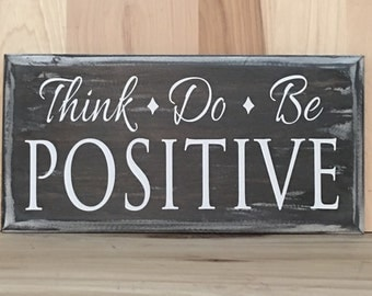 Think positive wood sign with saying, inspirational quote, positive affirmation custom wooden sign, inspirational wall art, wood sign quote