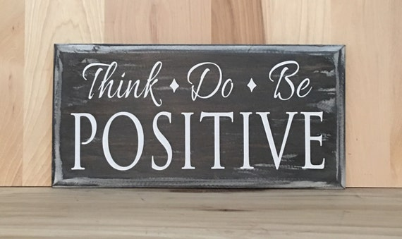 think positive wood sign with saying inspirational quote