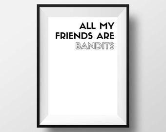 All my friends are Bandits