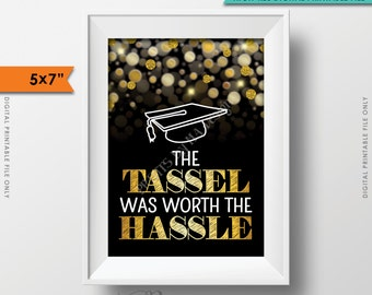 """Tassel was Worth the Hassle Graduation Sign, Graduation Party Decoration, Tassle Hassel, Gold Glitter Instant Download 5x7"""" Printable Sign"""