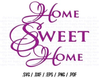 Home Sweet Home SVG Art, SVG Clipart, Home Decor Wall Art, DXF File for Vinyl Cutters, Screen Printing, Silhouette, Die Cut Machine - CA152