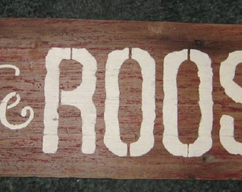 The Roost...... primitive wall,sign,plaque,hanging/Repurposed wood usedl/painted/stenciled/handmade/ruff finish