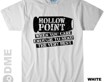 HOLLOW POINT When You Care Enough To Send The Very Best T Shirt