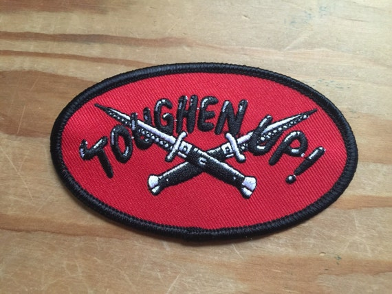 Toughen up embroidered patch