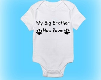 Siblings Have Paws - My Brother Has Paws - Baby Onesie®- Cute Baby Onesie - Baby Boy - Baby Girl - Baby Clothing-Dog Paw Onesie-Dog Onesie