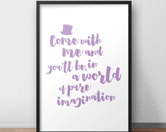 Come with me and you'll be, in a world of pure imagination - poster / print in memory of Gene Wilder / Willy Wonka / Chocolate Factory