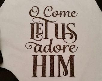 O Come Let Us Adore Him Christmas Raglan shirt