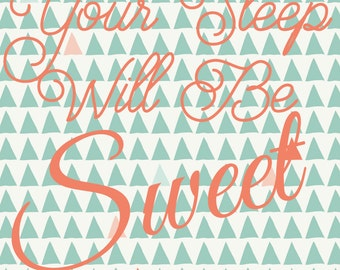 Your Sleep Will Be Sweet Print Design