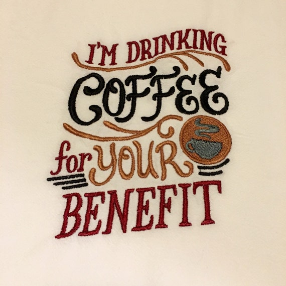 Tea towel, coffee for your benefit