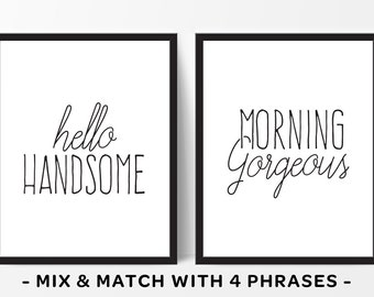Hello Handsome, Morning Gorgeous, Master Bedroom Wall Art, His and Hers Prints, Hello Handsome Sign, Wedding Gift, His and Hers Art, Couples