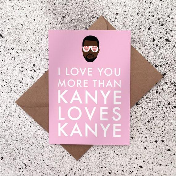 i love you more than kanye loves kanye kanye west valentines
