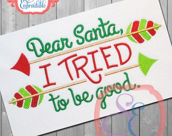 Dear Santa I Tried to Be Good Design For Machine Embroidery  INSTANT Download