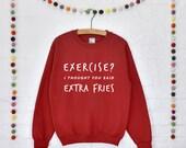 Exercise Extra Fries Gym Sweatshirt [JMPG-002]