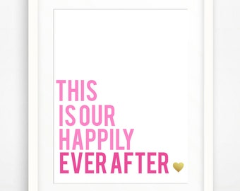 This is Our Happily Ever After. Wall Art. Gallery Wall. Digital Download.