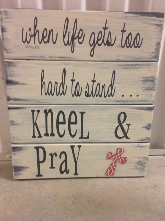 Kneel & Pray Hand Painted sign