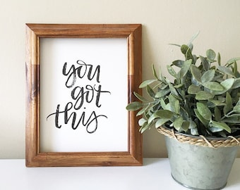 You Got This Print // 8x10 // Handlettered