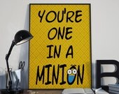 10% SALE, You are one in a Minion Typography Art, Minions, Depicable Me Print, Movie Typography, Nursery Art, Movie Art, Minion Wall Art