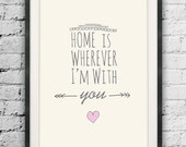 Home is Wherever Im With You, Love Printable, Typographic, Love Quote Print, Printable Arrow, Minimalist Poster, Heart Print, Gifts for Love