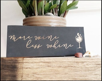 More Wine, Less Whine! Stylish, Rustic Style Sign