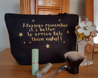"""Slogan Cosmetic Bags - """"It's better to arrive late than ugly"""" *FREE*"""