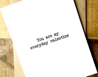 Valentine's Day Card - Love Card - Boyfriend Card - Girlfriend Card - Husband Card - Wife Card - You are my everyday valentine