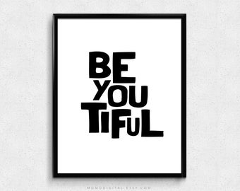 SALE -  Beyoutiful, Beautiful, Word Pun, Be You Quote Quotation, Black White Poster, Modern Typography, Nursery, Dorm, Self Worth