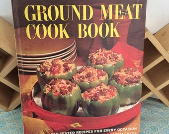 Vintage Cook Book Better Homes and Gardens Ground Meat Recipes Family Meals Hamburger Italian Mexican German Greek Oriental