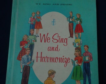 We Sing and Harmonize, Part of the We Sing and Praise Series, Ginn and Company, Copyright 1959