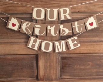 Our First Home Banner, Housewarming Party Banner,
